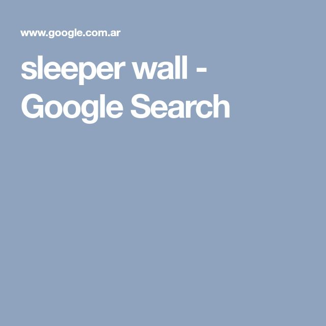 sleeper wall - Google Search