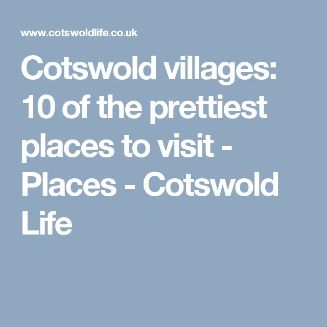 Cotswold villages: 10 of the prettiest places to visit - Places - Cotswold Life