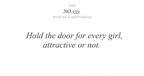 hold the door.: Gentleman Rules, The Doors, Gentlemen Rules, Gentleman Guide, Gentlemen Quotes, True Gentleman, Ladies Gentlemen, Gentleman Quotes, Outta Style