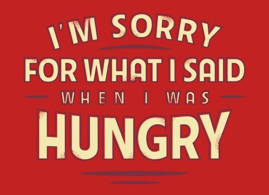 What I Said When I Was Hungry T-Shirt | SnorgTees
