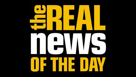 The Real News Network - Independent News, Blogs and Editorials