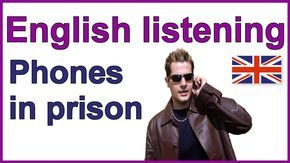 "English listening test practice - ""Phones in prison"""