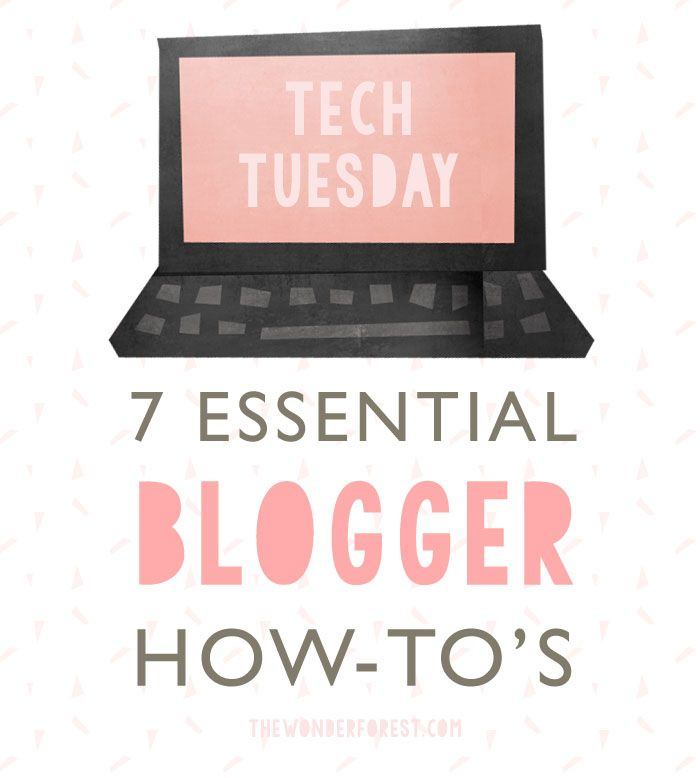 7 Essential Blogger How-Tos - Every Blogger user should know these! #blogging #howto