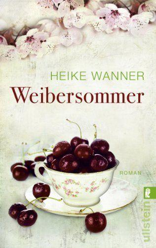 Weibersommer von Heike Wanner, http://www.amazon.de/dp/B00885SGH8/ref=cm_sw_r_pi_dp_LLtZsb1JEGQVJ