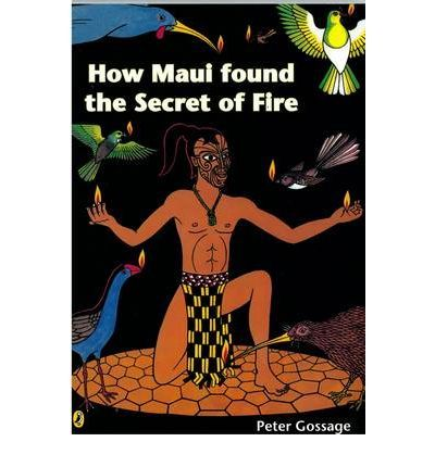 How Maui Found the Secret of Fire : Paperback : Peter Gossage : 9780143503798