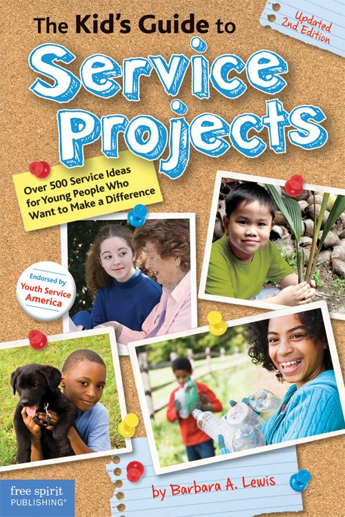 The Kid's Guide to Service Projects: Over 500 Service Ideas for Young People Who Want to Make a Difference. Perfect for Cub Scouts!