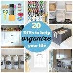 Great Ideas — 20 DIYs to Help Organize Your Life!