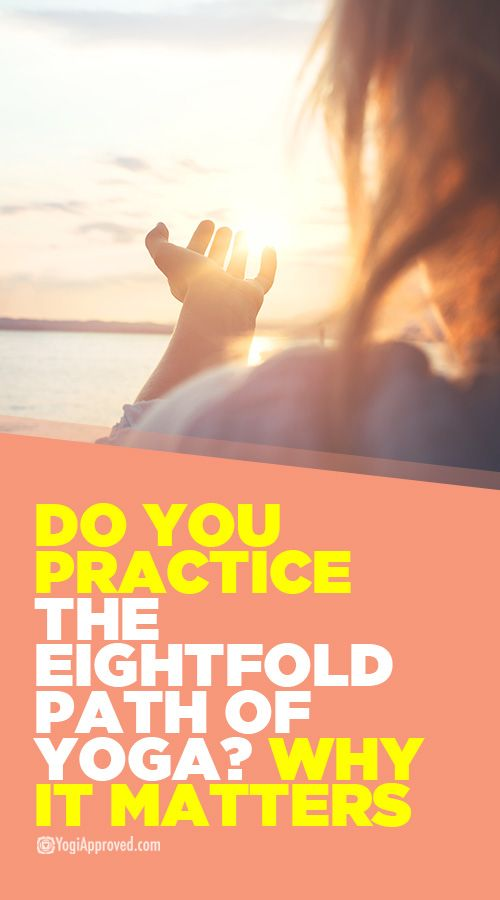 Do You Practice the Eightfold Path of Yoga? Why it Matters
