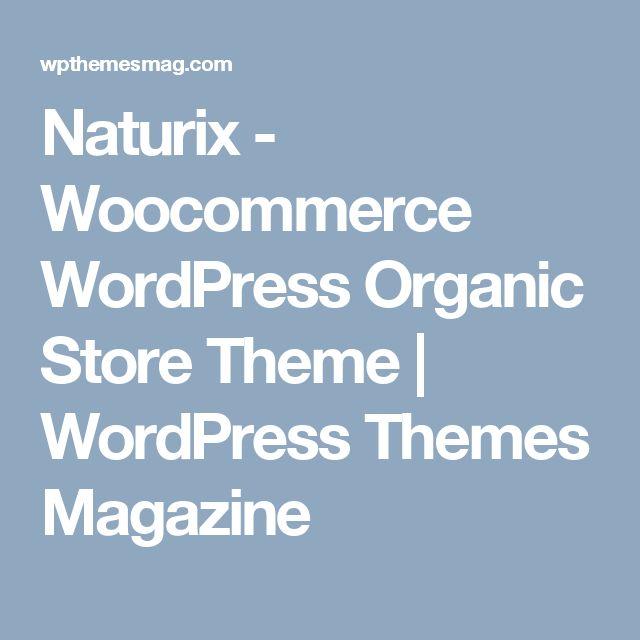 Naturix - Woocommerce WordPress Organic Store Theme | WordPress Themes Magazine