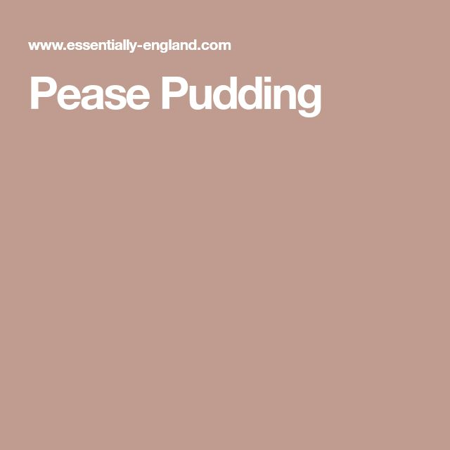 Pease Pudding