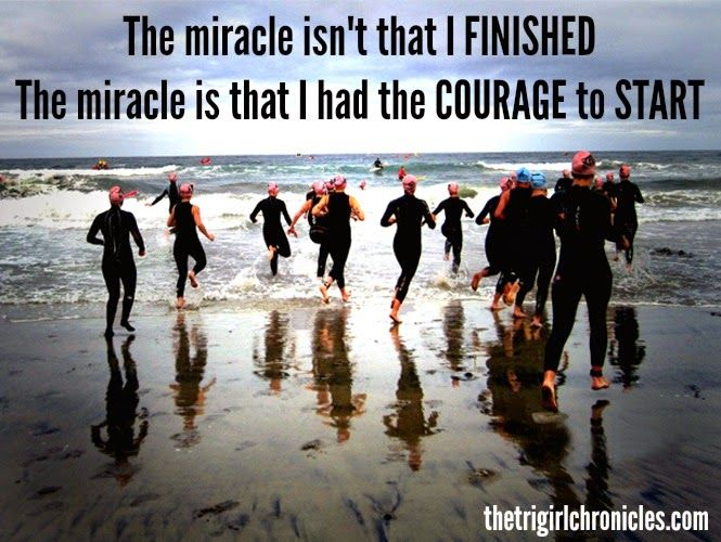 The TriGirl Chronicles: The Courage to Start #motivation #quotes #triathlon #fitness #health #running #swimming