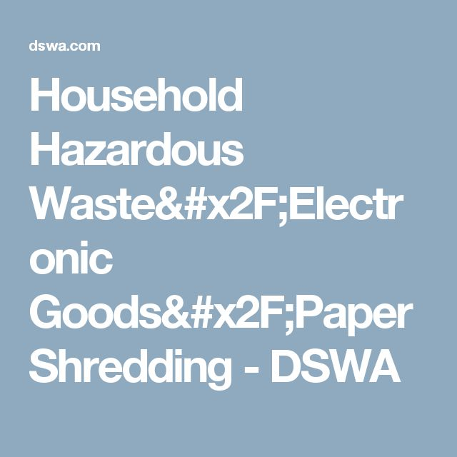 Household Hazardous Waste/Electronic Goods/Paper Shredding - DSWA