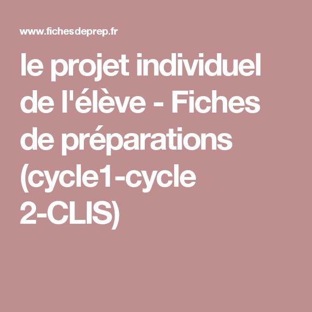 le projet individuel de l'élève - Fiches de préparations (cycle1-cycle 2-CLIS)