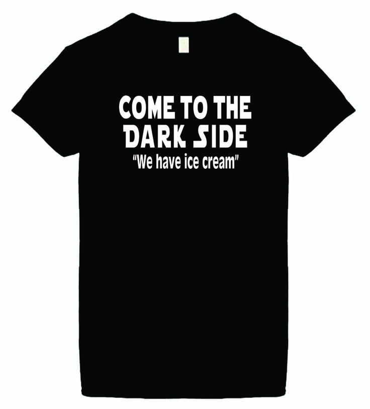 Womens Funny T-Shirt (COME TO THE DARK SIDE WE HAVE ICE CREAM) Ladies Shirt