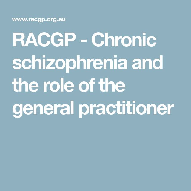 RACGP - Chronic schizophrenia and the role of the general practitioner