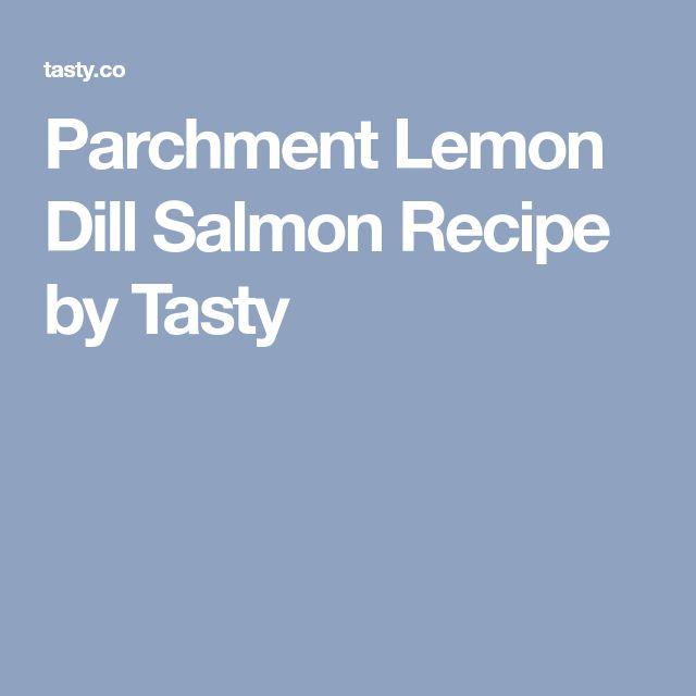 Parchment Lemon Dill Salmon Recipe by Tasty