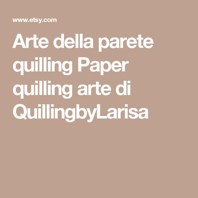 Arte della parete quilling Paper quilling arte di QuillingbyLarisa