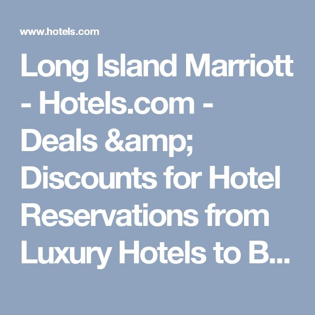 Long Island Marriott Hotels Deals S For Hotel Reservations From Luxury