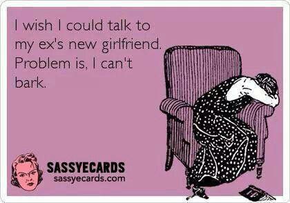 Ex boyfriend / fiance / husband funnies... hehehe