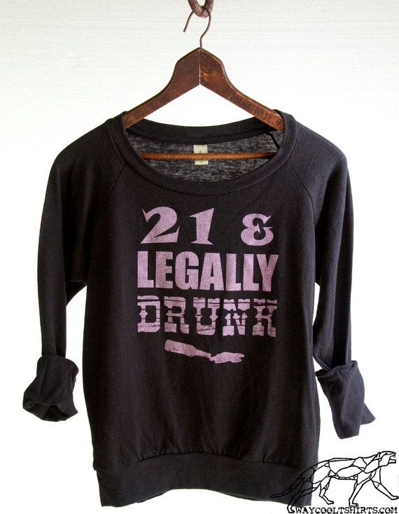 Womans 21st BIRTHDAY PARTY Shirt - 21 & Legally Drunk - Pullover Slouchy Off-the-Shoulder Long Sleeve, Metallic Mauve Ink, Black TriBlend