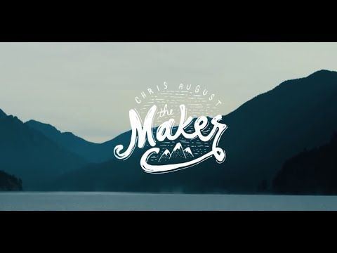 """Chris August - """"The Maker"""" Official Music Video - YouTube  I love this song so much!  This message is so true and beautiful!"""