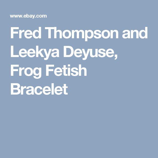 Fred Thompson and Leekya Deyuse, Frog Fetish Bracelet