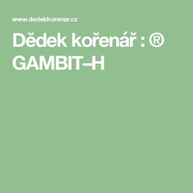 Dědek kořenář : ® GAMBIT–H