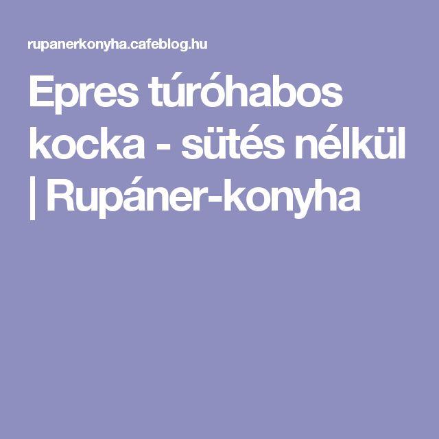 Epres túróhabos kocka - sütés nélkül | Rupáner-konyha