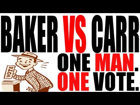 Baker vs. Carr Explained The concept of one man, one vote was set down in the 1962 Supreme Court decision, Baker vs. Carr. In this 5 minute video we slay the case with the sword of meaning. By: Keith Hughes.