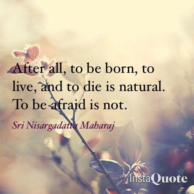 Quote by Sri Nisargadatta