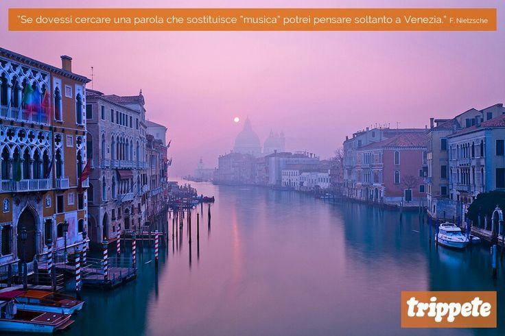 """Se dovessi cercare una parola che sostituisce """"musica"""" potrei pensare soltanto a """"Venezia"""" - F. Nietsche"""