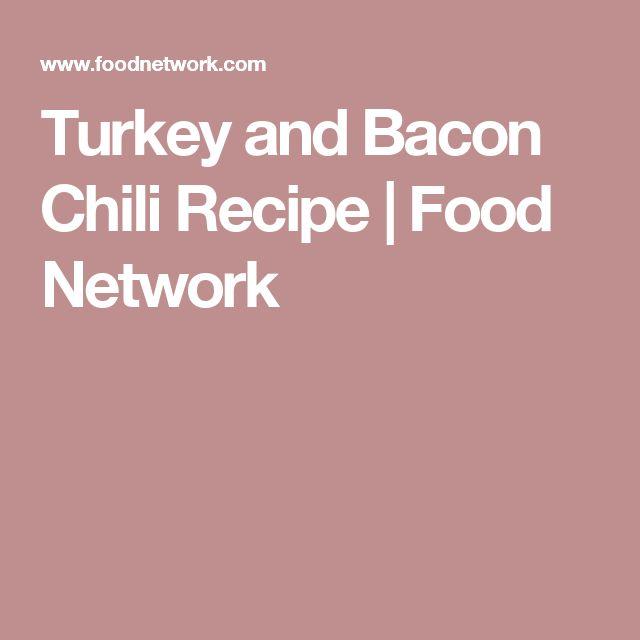 Turkey and Bacon Chili Recipe | Food Network