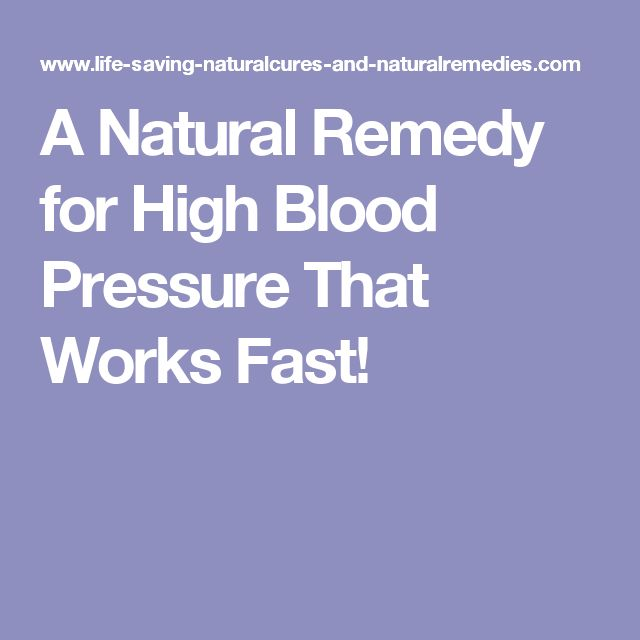Natural Remedy For High Blood Pressure That Works Fast