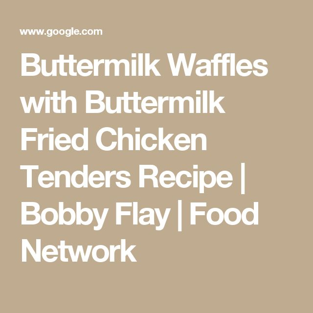 The 25 best chicken tenders recipe food network ideas on pinterest buttermilk waffles with buttermilk fried chicken tenders recipe bobby flay food network forumfinder Images