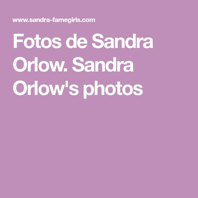 Fotos De Sandra Orlow Sandra Orlows Photos