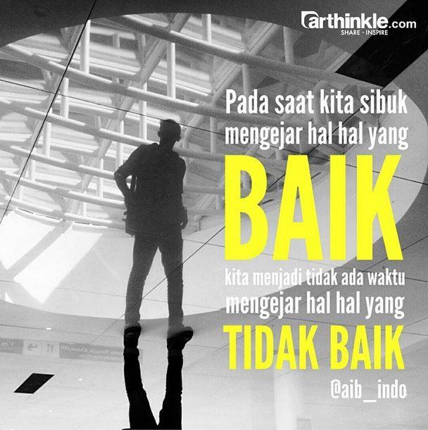 Kejarlah hal-hal yang baik saja #katabijak #Arthinkle #positif