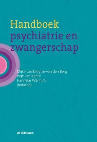 Handboek psychiatrie en zwangerschap - Mijke Lambregtse-van den Berg, Inge Kamp, Hanneke Wennink - plaatsnr. 605.5/160 #Zwangerschap #Psychiatrie