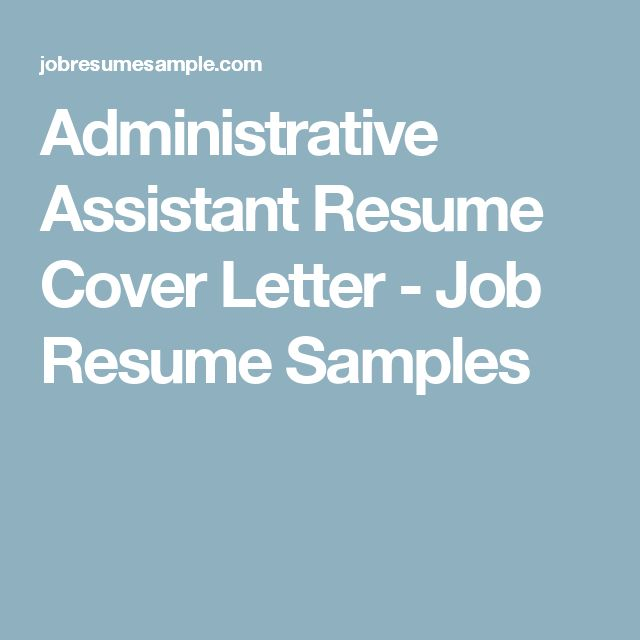 administrative assistant resume cover letter job resume samples