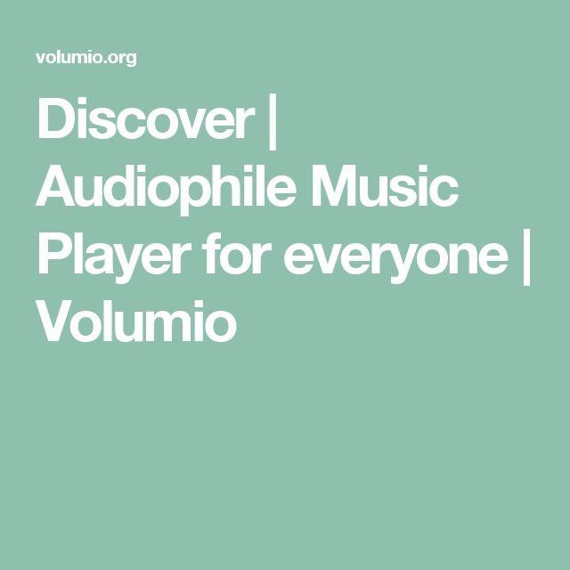 Discover   Audiophile Music Player for everyone   Volumio