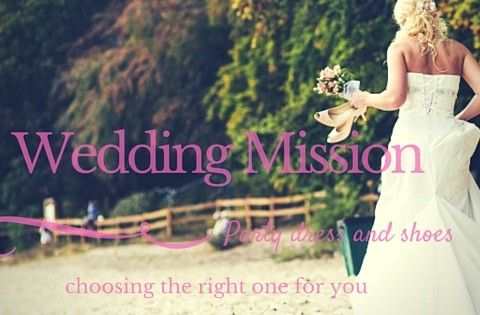 Wedding mission – choosing your party dress and shoes
