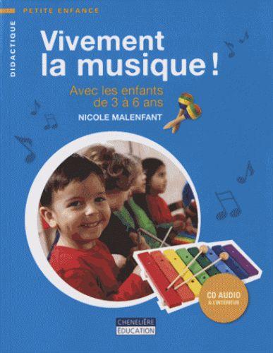 Vivement la musique ! Avec les enfants de 3 à 6 ans Chenelière éducation (Canada)  http://cataloguescd.univ-poitiers.fr/masc/Integration/EXPLOITATION/statique/recherchesimple.asp?id=171325362