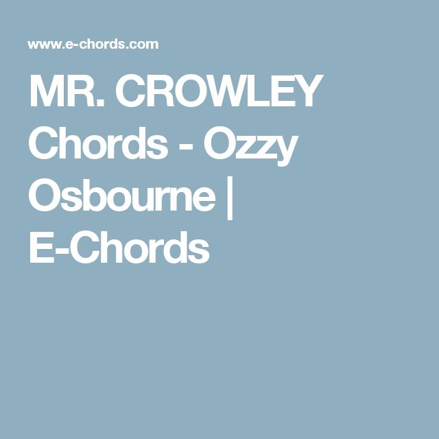 MR. CROWLEY Chords - Ozzy Osbourne | E-Chords