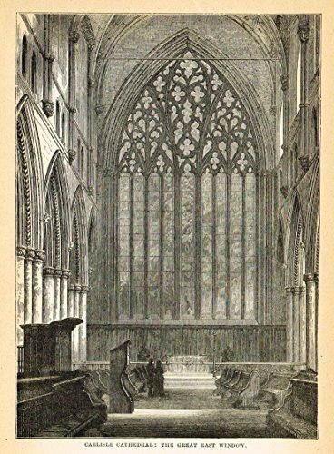 Our National Cathedrals - CARLISLE CATHEDRALE - EAST WINDOW - Wood Engraving - 1887