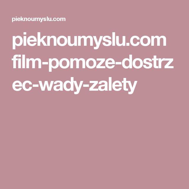 pieknoumyslu.com film-pomoze-dostrzec-wady-zalety