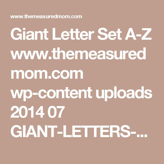 Giant Letter Set A-Z  www.themeasuredmom.com wp-content uploads 2014 07 GIANT-LETTERS-SET-A-Z-encrypted.pdf