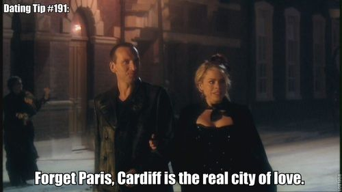 Dating Tip #191: Forget Paris, Cardiff is the real city of love.   (This might actually be a good tip for a Whovian)