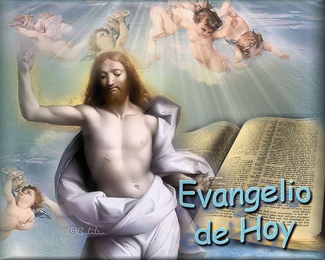 SANTORAL CATOLICO: EL EVANGELIO DE HOY DOMINGO 8 DE MAYO DEL 2016 - S...