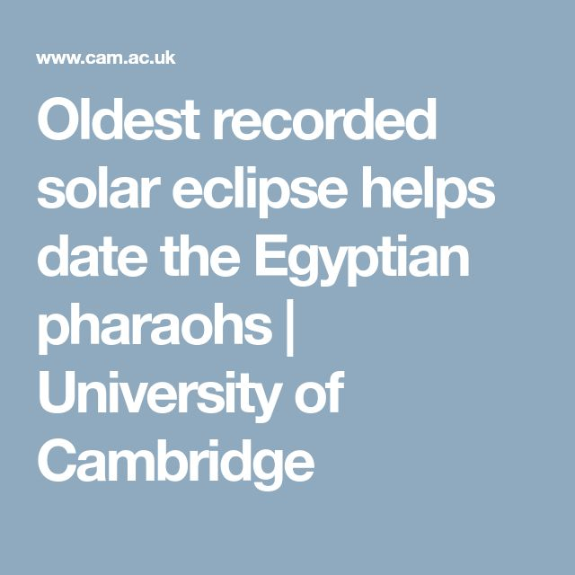 Oldest recorded solar eclipse helps date the Egyptian pharaohs | University of Cambridge