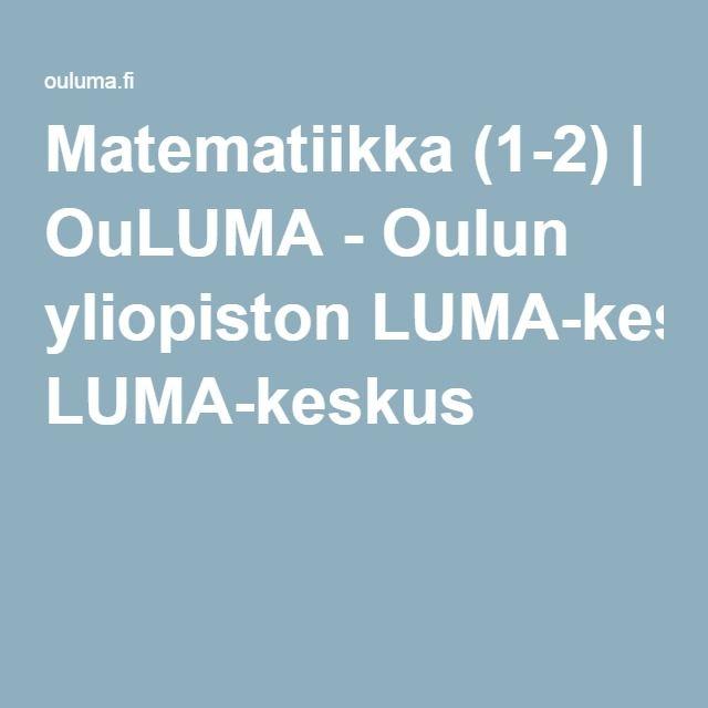 Matematiikka (1-2)   OuLUMA - Oulun yliopiston LUMA-keskus