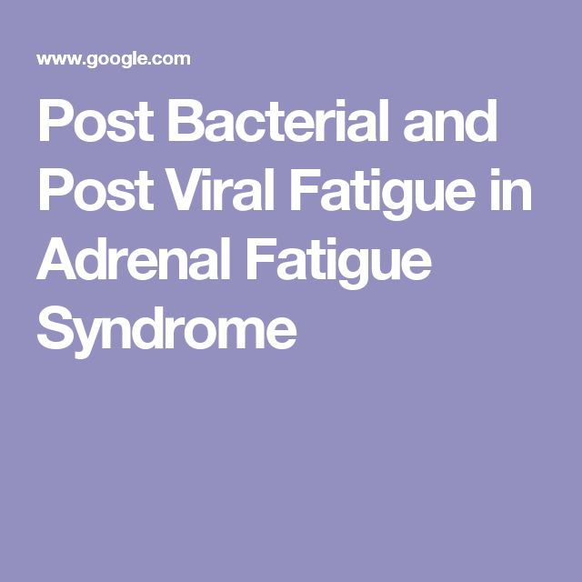 Post Bacterial and Post Viral Fatigue in Adrenal Fatigue Syndrome
